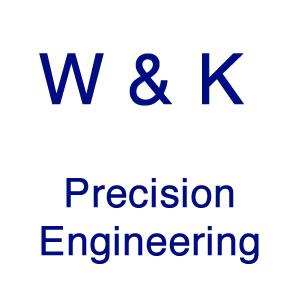 W & K Precision Engineering